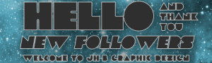 JH-B Graphic Design Welcome New Followers